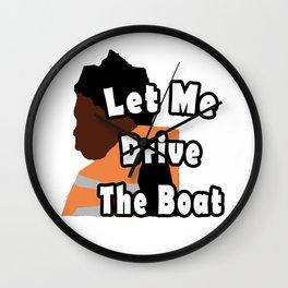 Let Me Drive The Boat Captain Kodak Wall Clock