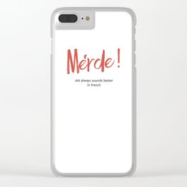 Merde - Shit always sounds better in french - funny, fun Illustration Clear iPhone Case