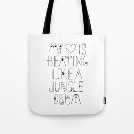 My Heart is Beating Like a Jungle Drum Lettering Tote Bag