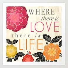 Where there is Love there is Life Art Print