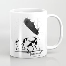 Dude, careful!! Coffee Mug