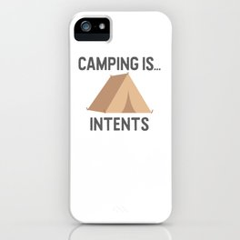Camping is Intents iPhone Case