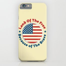 Land of The Free Because of the Brave - Patriot Day - September 11 iPhone Case