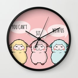 You can't sit with us - Alpaca Wall Clock