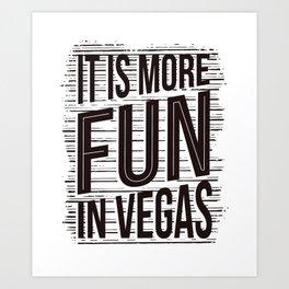 Its more fun in Las Vegas Art Print
