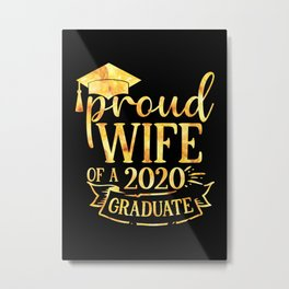 Proud WIFE of A 2020 Graduate Metal Print