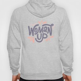 Woman Up Hoody