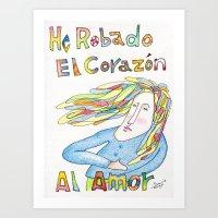 He Robado El Corazon Al Amor Art Print