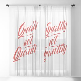 Quality not Quantity Sheer Curtain