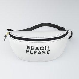 Beach Please Fanny Pack