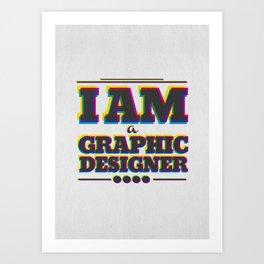 I Am Graphic Designer Art Print