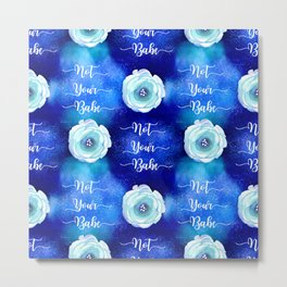 Sparkly Blue 'Not Your Babe' pattern Metal Print