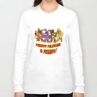 fnaf Long Sleeve T-shirts featuring Freddy Fazbear & Friends by Silvering