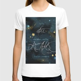 To the stars who listen... T-shirt