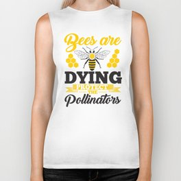 Bees Are Dying Protect The Pollinators Biker Tank