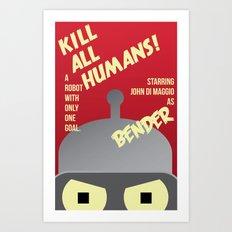 Kill All Humans Art Print