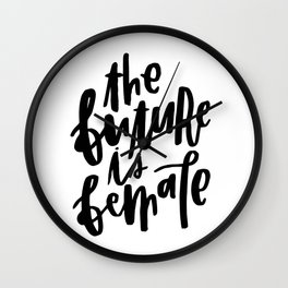 The Future is Female 2 Wall Clock