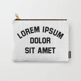 Lorem Ipsum Dolor Sit Amet - Funny Graphic Designer Gift Carry-All Pouch