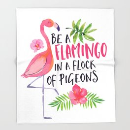 Be A Flamingo Throw Blanket
