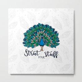 Strut your stuff ( peacock) Metal Print