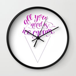All You Need Is Ice Cream Wall Clock