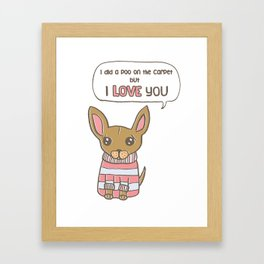 But I Love You! Framed Art Print