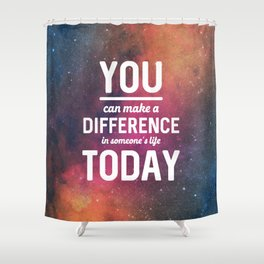 You Can Make A Difference Shower Curtain