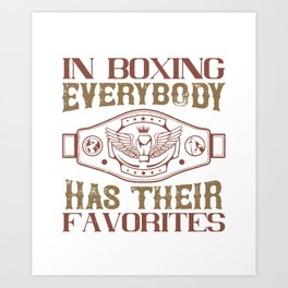 In boxing, everybody has their favorites Art Print