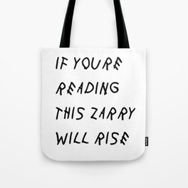 If You'Re Reading This Zarry Will Rise Tote Bag