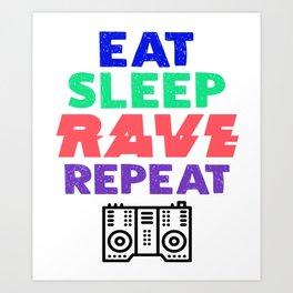 Clubbing DJ Music Lover Eat Sleep Rave Repeat Party Art Print