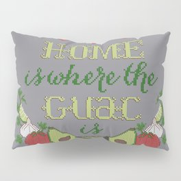Home is where the Guac is Pillow Sham