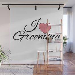 I Love Grooming Wall Mural