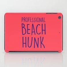 PROFESSIONAL BEACH HUNK iPad Case