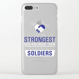 Strongest Men are Soldiers Uplifting T-shirt Clear iPhone Case