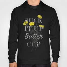 Suck it Up Buttercup Hoody