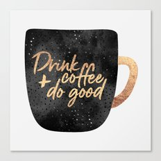 Drink coffee and do good 1 Canvas Print
