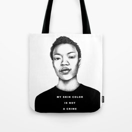My skin color is not a crime Tote Bag