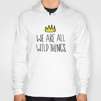 wild things Hoodies featuring Wild Things by Leah Flores