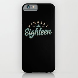 Finally 18 | Birthday Gift Idea 18th iPhone Case
