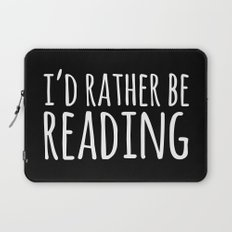 I'd Rather Be Reading - Inverted Laptop Sleeve