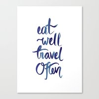 eat well travel often Canvas Prints featuring Eat Well Travel Often by Artsunami