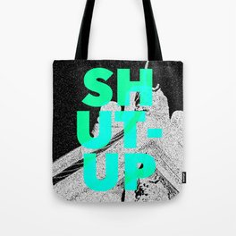 SHUT UP | Part 1. Tote Bag