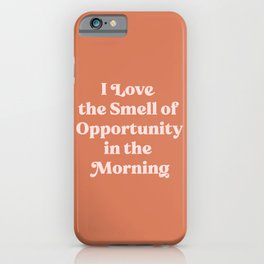The smell of opportunity 2.coffee #positivity iPhone Case