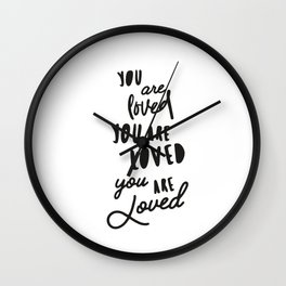 you are loved you are loved you are LOVED Wall Clock