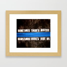 sometimes There's Just Us Framed Art Print