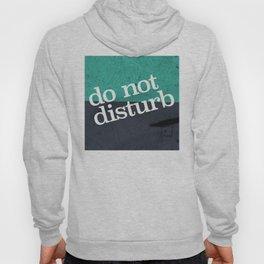 Do Not Disturb Hoody