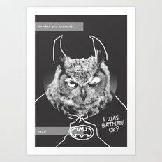 owl or not Art Print