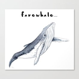 Farewhale Humour Whale Farewell Goobye design Canvas Print