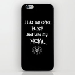 I Like My Coffee Black Just Like My Metal iPhone Skin