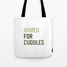 Armed for Cuddles Tote Bag
